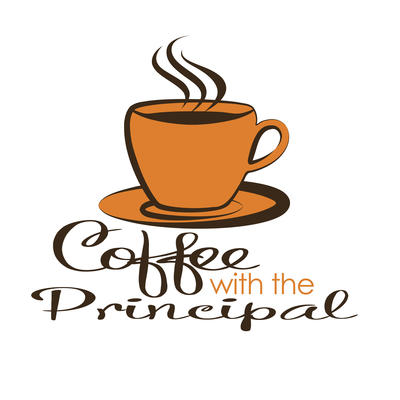 Coffee with the Principal, Friday, October 13 at 8:30 a.m.